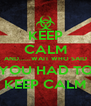 KEEP CALM AND......WAIT WHO SAID YOU HAD TO KEEP CALM - Personalised Poster A4 size