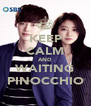 KEEP CALM AND WAITING PINOCCHIO - Personalised Poster A4 size