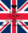 KEEP CALM AND WAITING Rendy Anggara - Personalised Poster A4 size