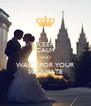 KEEP CALM AND WAITY FOR YOUR SOULMATE - Personalised Poster A4 size