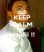 KEEP CALM AND wajdii !!  - Personalised Poster A4 size