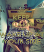 KEEP  CALM AND WAKE UP AT YOUR SIDE - Personalised Poster A4 size