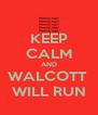 KEEP CALM AND WALCOTT  WILL RUN - Personalised Poster A4 size
