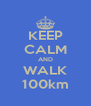 KEEP CALM AND WALK 100km - Personalised Poster A4 size