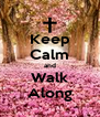 Keep Calm and Walk Along - Personalised Poster A4 size