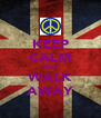 KEEP CALM AND WALK AWAY - Personalised Poster A4 size