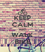 KEEP CALM AND WALK BIKE - Personalised Poster A4 size