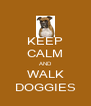 KEEP CALM AND WALK DOGGIES - Personalised Poster A4 size
