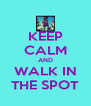 KEEP CALM AND WALK IN THE SPOT - Personalised Poster A4 size