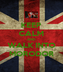 KEEP CALM AND WALK INTO MORODOR - Personalised Poster A4 size