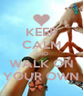 KEEP CALM AND WALK ON YOUR OWN - Personalised Poster A4 size
