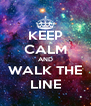 KEEP CALM AND WALK THE LINE - Personalised Poster A4 size