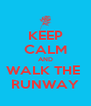 KEEP CALM AND WALK THE  RUNWAY - Personalised Poster A4 size
