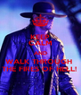 KEEP CALM AND WALK THROUGH  THE FIRES OF HELL!  - Personalised Poster A4 size