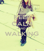 KEEP CALM AND WALKİNG  - Personalised Poster A4 size