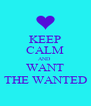 KEEP CALM AND  WANT THE WANTED - Personalised Poster A4 size