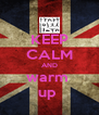 KEEP CALM AND warm  up  - Personalised Poster A4 size