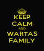 KEEP CALM AND WARTAS FAMILY - Personalised Poster A4 size