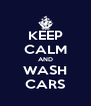 KEEP CALM AND WASH CARS - Personalised Poster A4 size