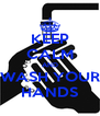 KEEP CALM AND WASH YOUR HANDS - Personalised Poster A4 size