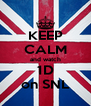 KEEP CALM and watch 1D on SNL - Personalised Poster A4 size