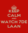 KEEP CALM AND WATCH 7DE LAAN - Personalised Poster A4 size