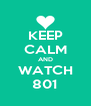 KEEP CALM AND WATCH 801 - Personalised Poster A4 size