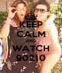 KEEP CALM AND WATCH 90210 - Personalised Poster A4 size
