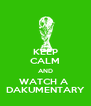 KEEP CALM AND WATCH A  DAKUMENTARY - Personalised Poster A4 size
