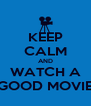 KEEP CALM AND WATCH A GOOD MOVIE - Personalised Poster A4 size