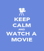 KEEP CALM AND WATCH A MOVIE - Personalised Poster A4 size