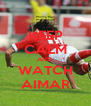 KEEP CALM AND  WATCH AIMAR - Personalised Poster A4 size