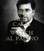KEEP CALM AND WATCH AL PACINO - Personalised Poster A4 size