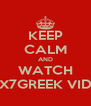 KEEP CALM AND WATCH ALEX7GREEK VIDEOS - Personalised Poster A4 size