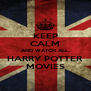 KEEP CALM AND WATCH ALL HARRY POTTER MOVIES - Personalised Poster A4 size