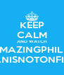 KEEP CALM AND WATCH AMAZINGPHIL & DANISNOTONFIRE  - Personalised Poster A4 size