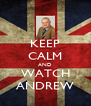 KEEP CALM AND WATCH ANDREW - Personalised Poster A4 size