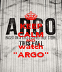 "KEEP CALM AND watch ""ARGO"" - Personalised Poster A4 size"
