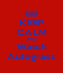 KEEP CALM AND Watch Autograss - Personalised Poster A4 size