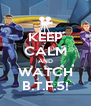 KEEP CALM AND WATCH B.T.F.5! - Personalised Poster A4 size