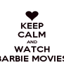 KEEP CALM AND WATCH BARBIE MOVIES - Personalised Poster A4 size