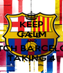 KEEP CALM AND WATCH BARCELONA TAKING 4 - Personalised Poster A4 size