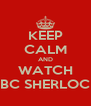 KEEP CALM AND WATCH BBC SHERLOCK - Personalised Poster A4 size