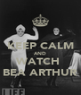 KEEP CALM AND WATCH  BEA ARTHUR - Personalised Poster A4 size