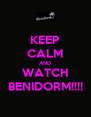 KEEP CALM AND WATCH BENIDORM!!!! - Personalised Poster A4 size