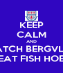 KEEP CALM AND WATCH BERGVLIET BEAT FISH HOEK - Personalised Poster A4 size