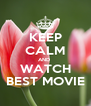 KEEP CALM AND  WATCH BEST MOVIE - Personalised Poster A4 size