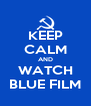 KEEP CALM AND WATCH BLUE FILM - Personalised Poster A4 size