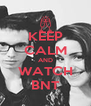 KEEP CALM AND WATCH BNT - Personalised Poster A4 size