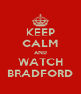 KEEP CALM AND WATCH BRADFORD - Personalised Poster A4 size